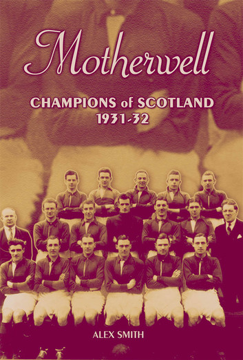 Motherwell - Champions of Scotland 1931/32