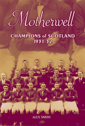 Motherwell - Champions of Scotland 1931/32